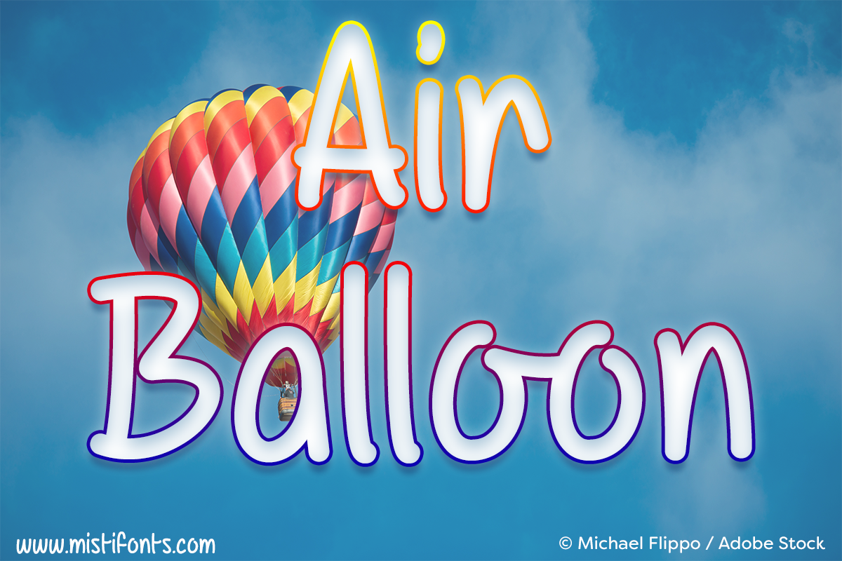 Air Balloon Font by Misti's Fonts. Image credit: Michael Flippo / Adobe Stock