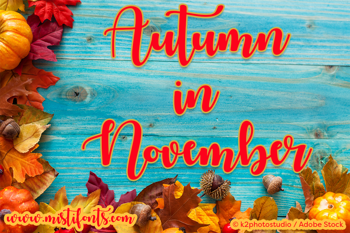 Autumn in November by Misti's Fonts. Image Credit: © k2photostudio / Adobe Stock