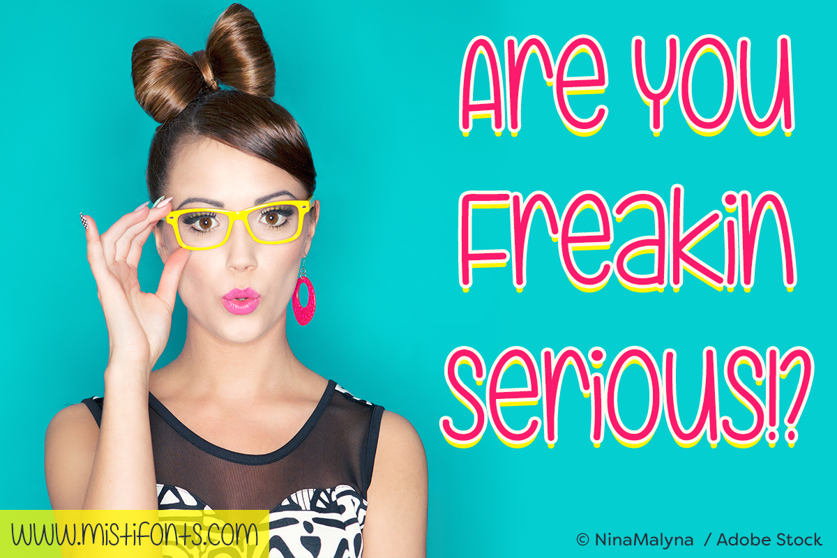 Are You Freakin Serious Font by Misti's Fonts. Image credit: © NinaMalyna / Adobe Stock