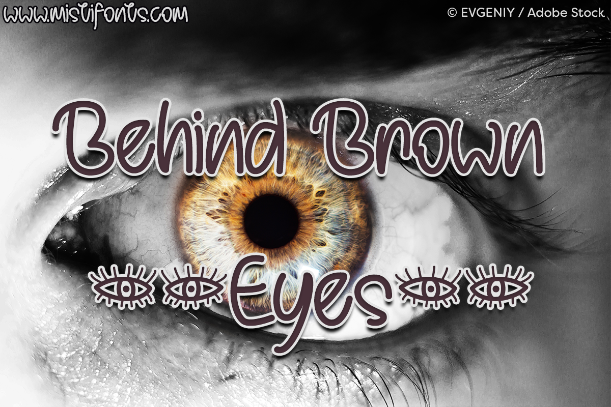 Behind Brown Eyes by Misti's Fonts. Image credit: © EVGENIY / Adobe Stock