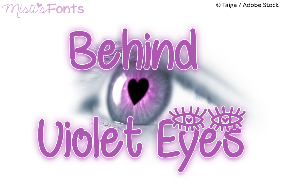Behind Violet Eyes by Misti's Fonts. Image credit: © Taiga / Adobe Stock
