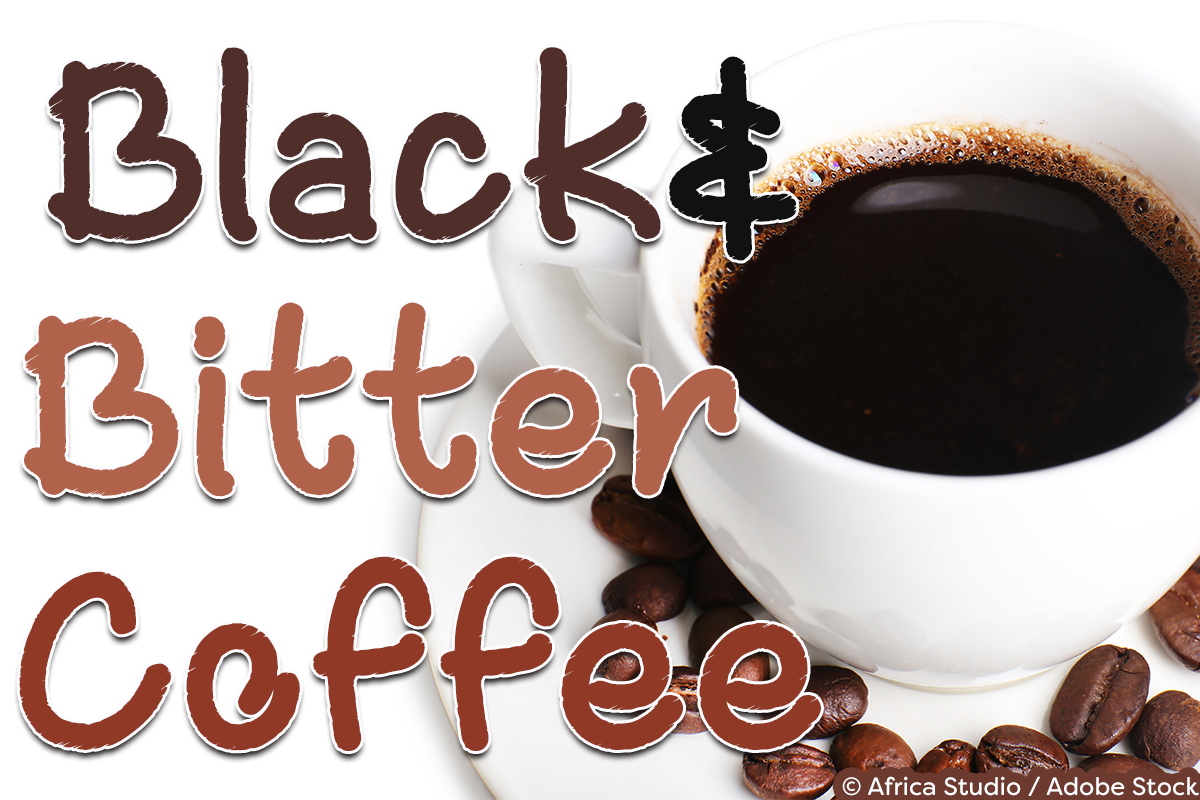 Black and Bitter Coffee by Misti's Fonts. Image credit: © Africa Studio / Adobe Stock