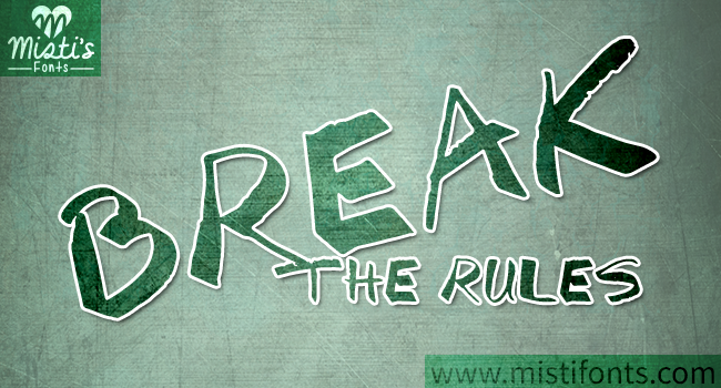 Break The Rules Font. Clipart ©Sonya DeHart: http://www.sonyadehartdesign.com (grunge texture).