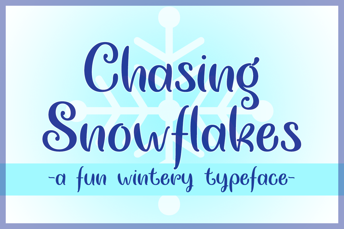 Chasing Snowflakes by Misti's Fonts.