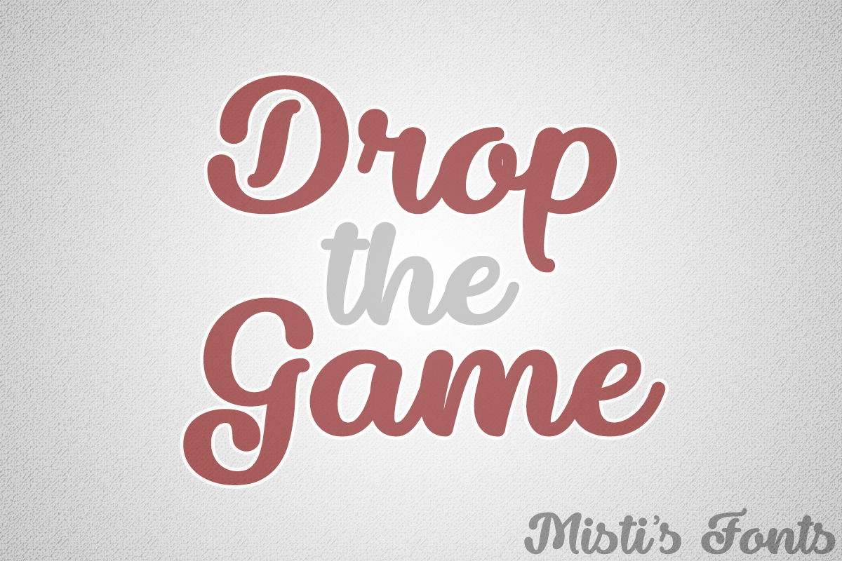 Drop the Game by Misti's Fonts.