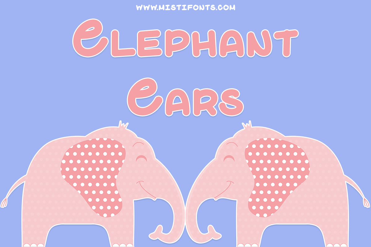Elephant Ears Font by Misti's Fonts.