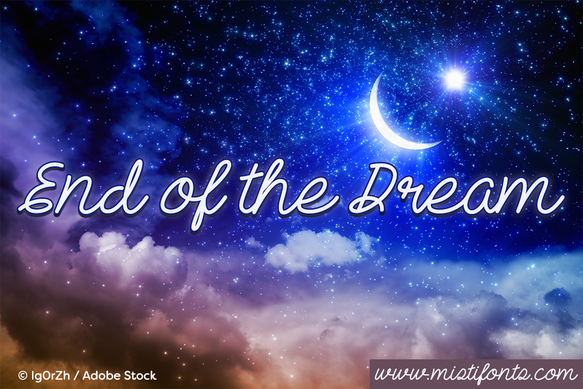 End Of The Dream Font by Misti's Fonts. Image credit: © Ig0rZh / Adobe Stock