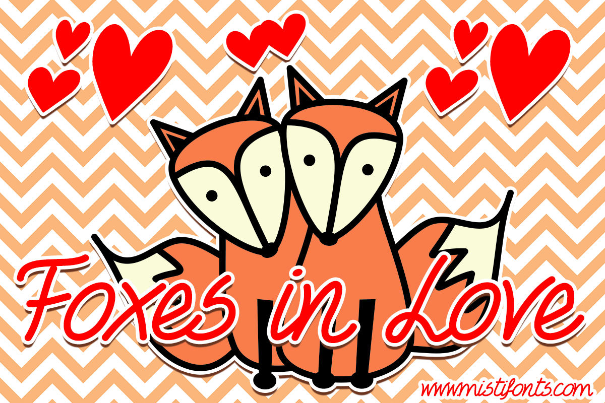 Foxes In Love by Misti's Fonts.