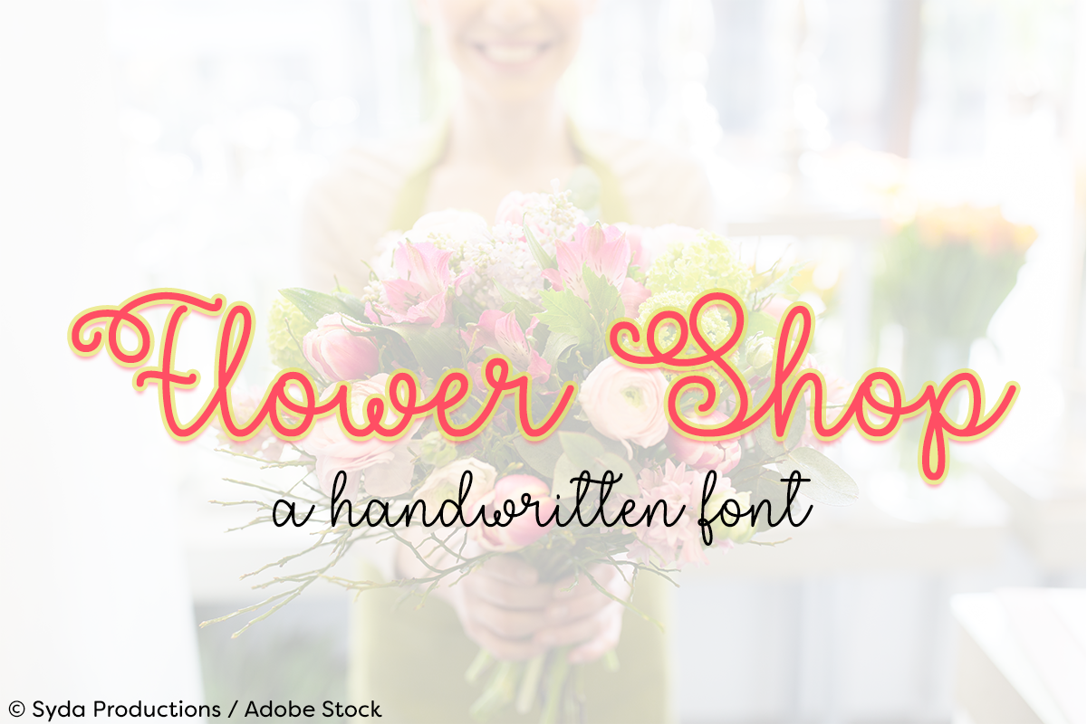 Flower Shop by Misti's Fonts. Image credit: © Syda Productions / Adobe Stock