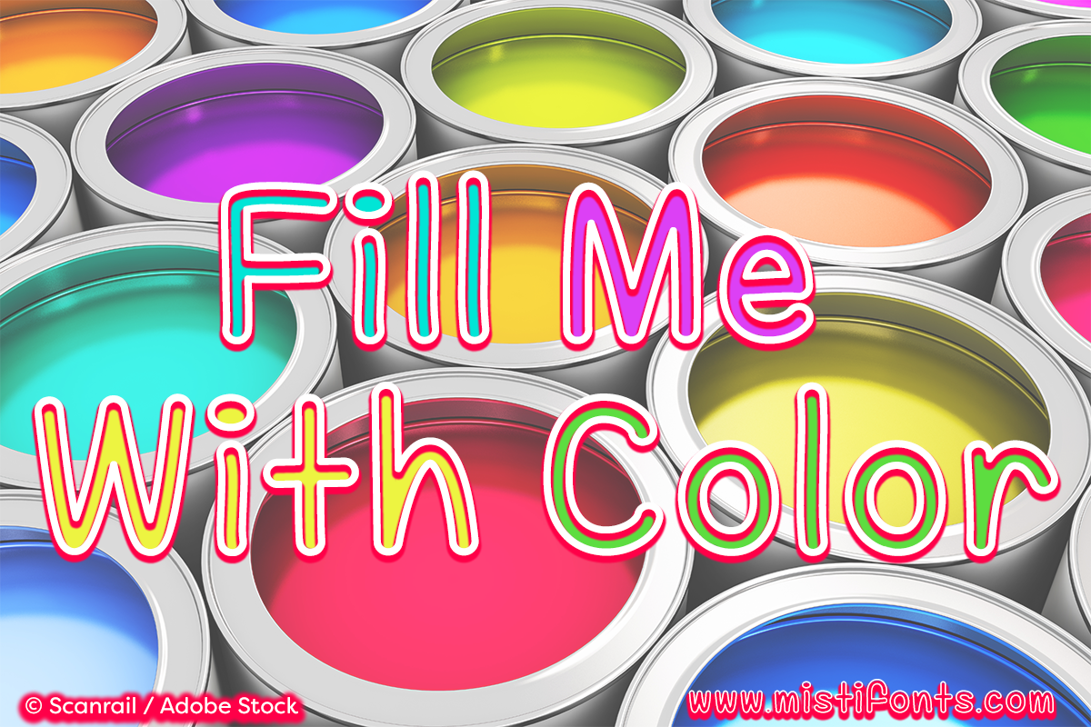 Fill Me With Color by Misti's Fonts. Image credit: © Scanrail / Adobe Stock