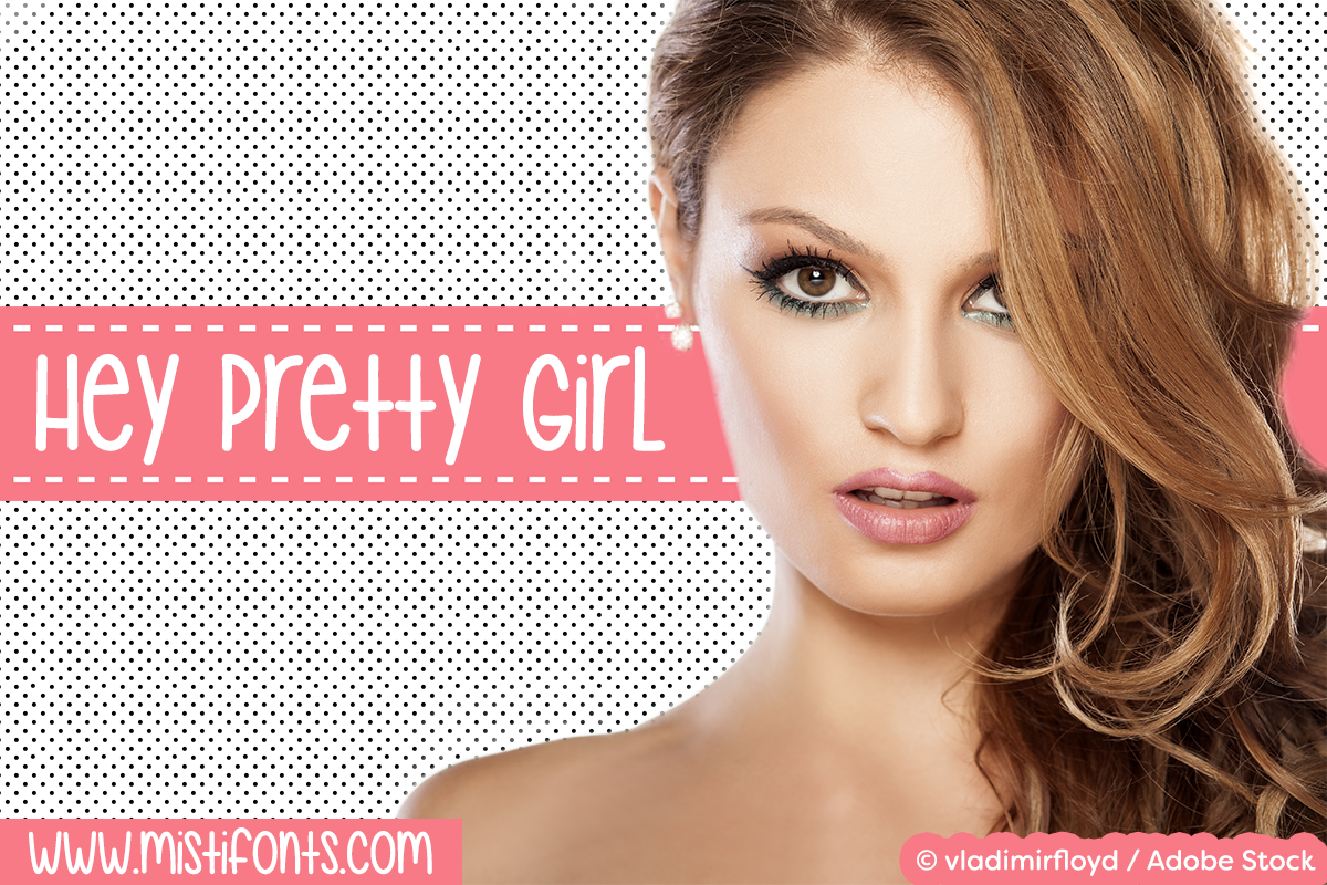 Hey Pretty Girl by Misti's Fonts. Image credit: © vladimirfloyd / Adobe Stock