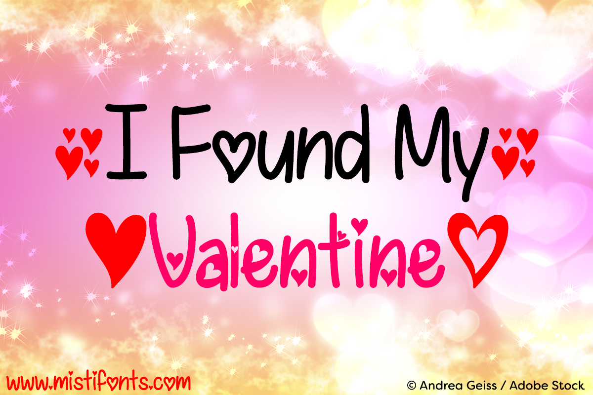 I Found My Valentine by Misti's Fonts. Image credit: © Andrea Geiss / Adobe Stock