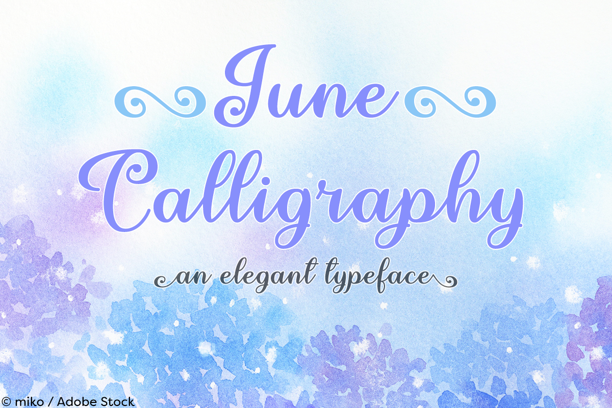 June Calligraphy by Misti's Fonts. Image credit: © mikor / Adobe Stock