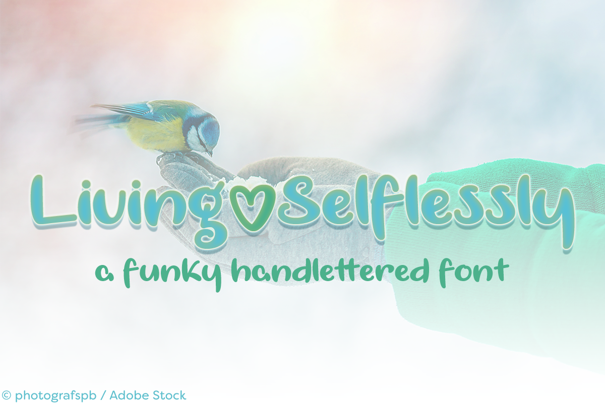Living Selflessly by Misti's Fonts. Image credit: © photografspb / Adobe Stock