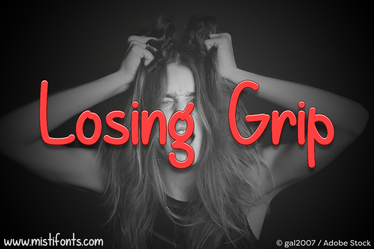 Losing Grip by Misti's Fonts. Image credit: © gal2007 / Adobe Stock