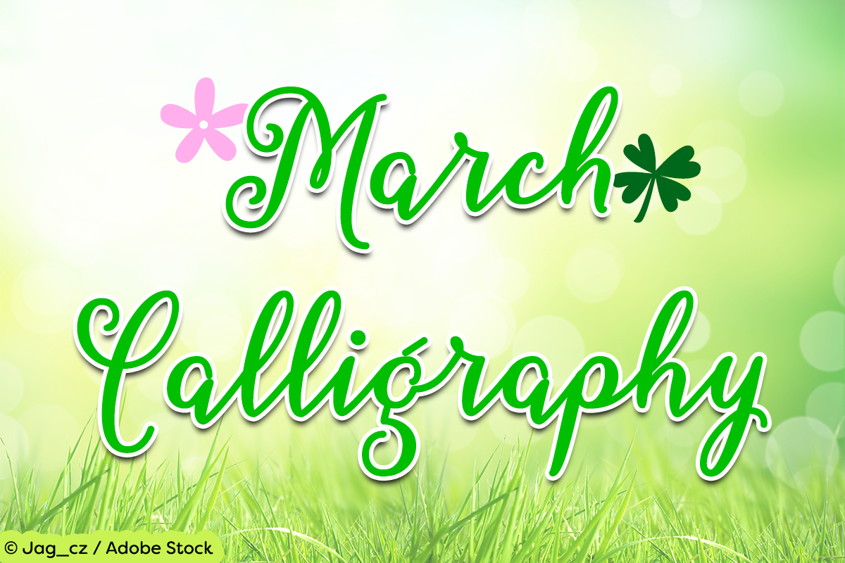 March Calligraphy by Misti's Fonts. Image credit: © Jag_cz / Adobe Stock