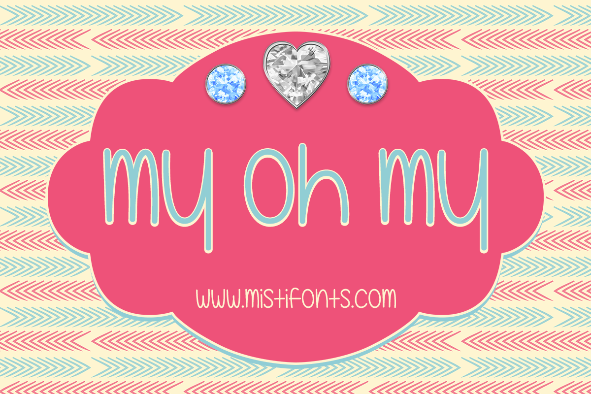My Oh My by Misti's Fonts.