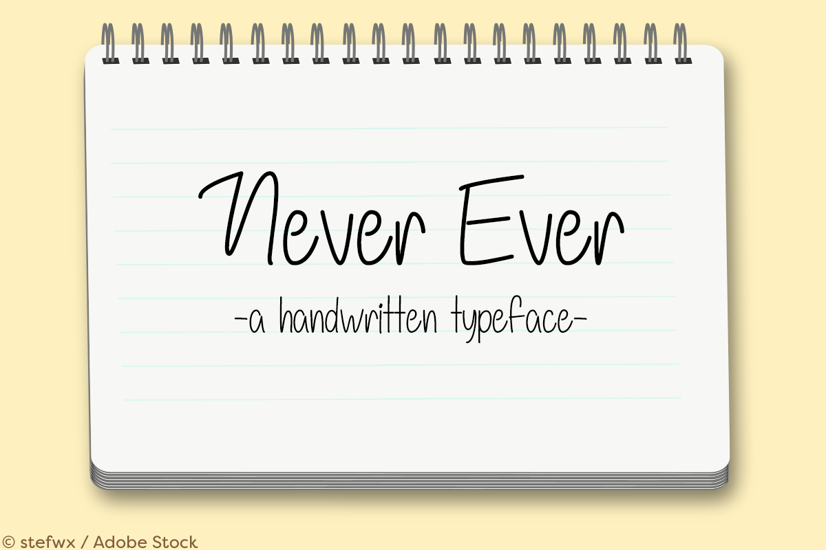 Never Ever by Misti's Fonts. Image credit: © stefwx / Adobe Stock