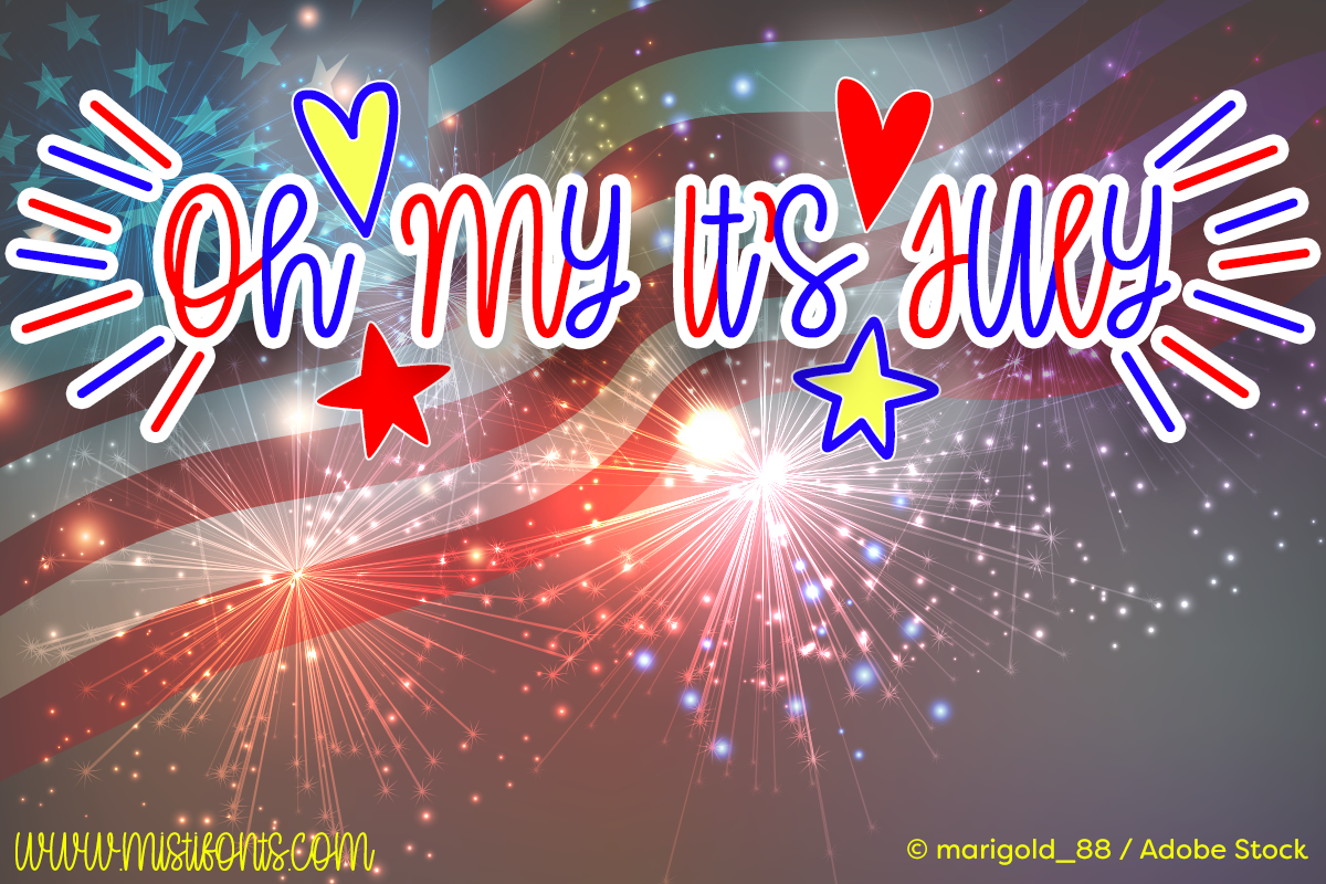 Oh My It's July by Misti's Fonts. Image credit: © marigold_88 / Adobe Stock