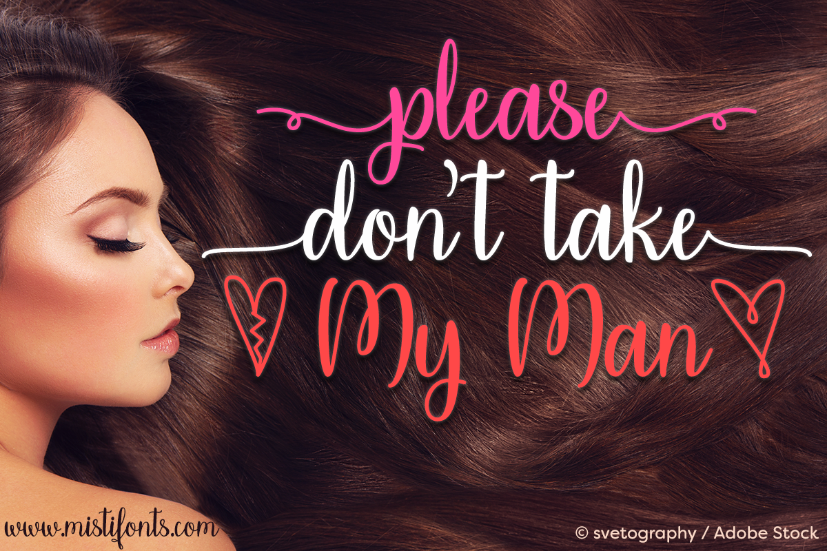 Please Don't Take My Man by Misti's Fonts. Image credit: © svetography / Adobe Stock