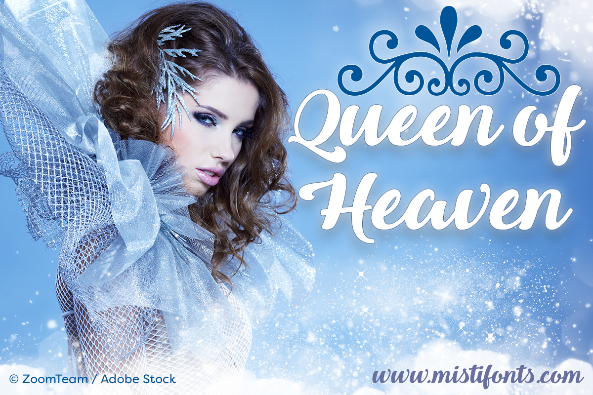 Queen of Heaven by Misti's Fonts. Image Credit: © ZoomTeam / Adobe Stock