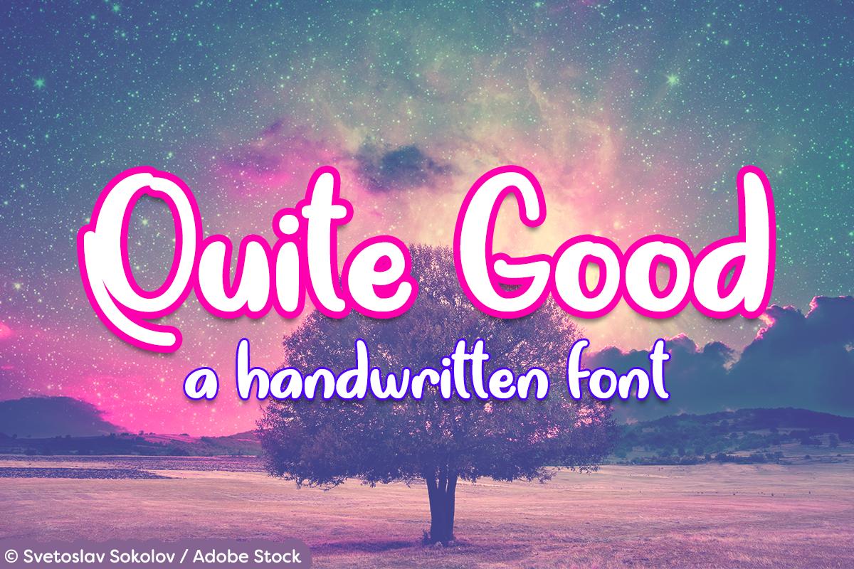 Quite Good by Misti's Fonts. Image credit: © Svetoslav Sokolov / Adobe Stock