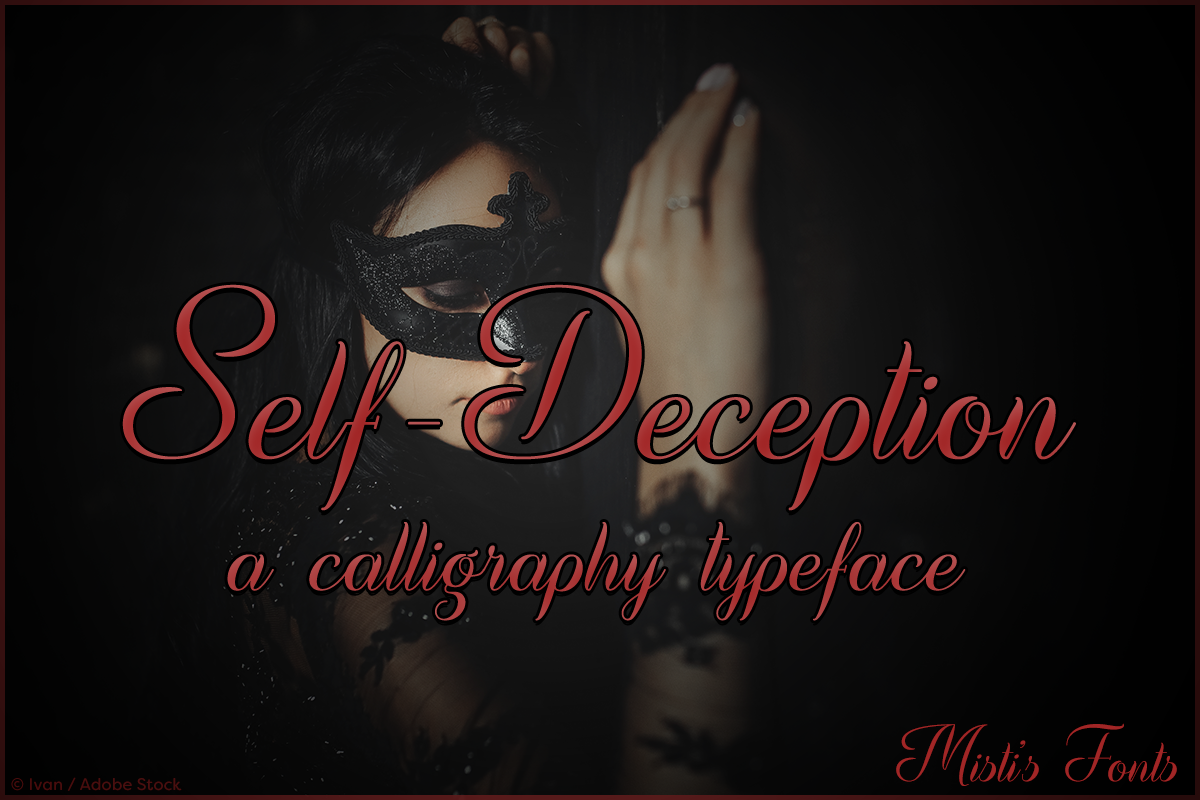 Self-Deception by Misti's Fonts. Image credit: © Ivan / Adobe Stock