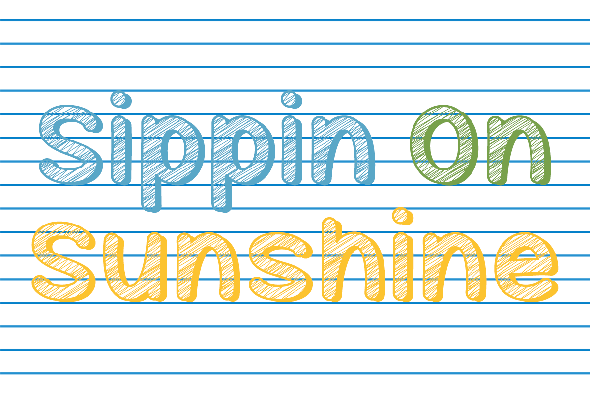 Sippin On Sunshine by Misti's Fonts.