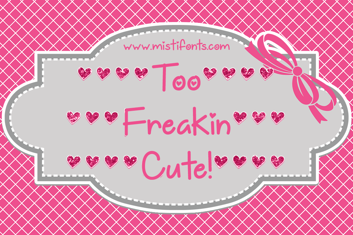 Too Freakin Cute by Misti's Fonts