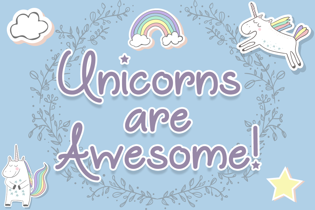 Unicorns Are Awesome by Misti's Fonts.