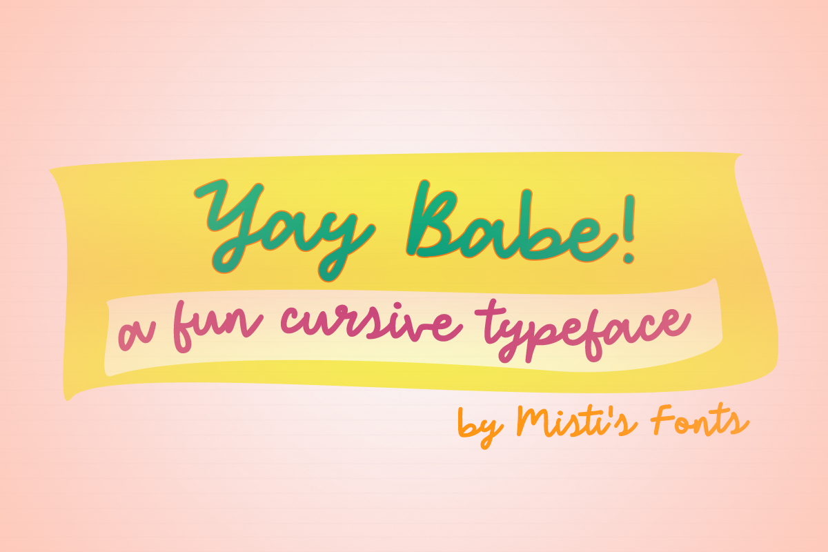 Yay Babe by Misti's Fonts.