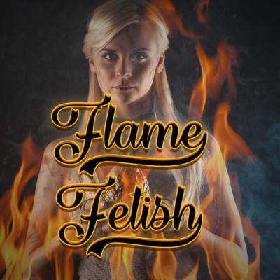 Flame Fetish